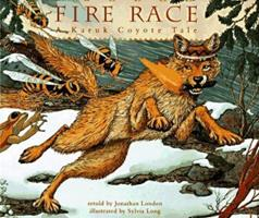 Fire Race: A Karuk Coyote Tale of How Fire Came to the People 0811802418 Book Cover