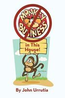 No Monkey Business in This House! 1475932308 Book Cover