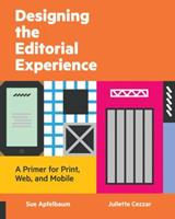 Designing the Editorial Experience: A Primer for Print, Web, and Mobile 1592538959 Book Cover