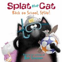 Splat the Cat: Back to School, Splat! 0061978515 Book Cover