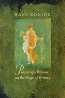 Pursuit of a Woman on the Hinge of History: A Novel 1571290451 Book Cover