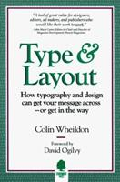 Type & Layout: How Typography and Design Can Get Your Message Across-Or Get in the Way 0962489158 Book Cover