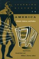 Learning History in America: Schools, Cultures, and Politics 0816623643 Book Cover