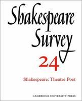 Shakespeare Survey 24 - Shakespeare: Theatre Poet 0521523613 Book Cover