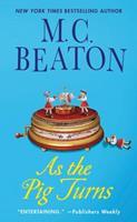 Agatha Raisin: As the Pig Turns 0312387024 Book Cover