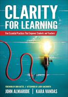 Clarity for Learning: Five Essential Practices That Empower Students and Teachers 1506384692 Book Cover