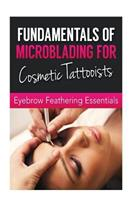 Fundamentals of Microblading for Cosmetic Tattooists: Eyebrow Feathering Essentials (Booklet) 1533669740 Book Cover