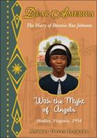 With the Might of Angels: The Diary of Dawnie Rae Johnson, Hadley, Virginia, 1954 0545297052 Book Cover