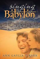 Singing in Babylon 1602901651 Book Cover