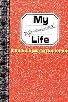 My Dysfunctional Life 0811822443 Book Cover