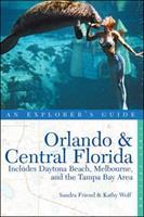 Orlando & Central Florida: An Explorer's Guide: Includes Daytona Beach, Melbourne, and the Tampa Bay Area (Explorer's Guides) 0881508136 Book Cover