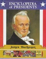 James Buchanan (Encyclopedia of Presidents) 0516013580 Book Cover