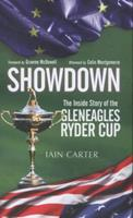 Showdown: The Inside Story of the Gleneagles Ryder Cup 1783960647 Book Cover