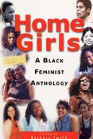 Home Girls: A Black Feminist Anthology 0913175021 Book Cover