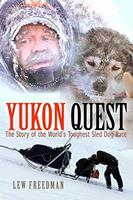Yukon Quest: The Story of the World's Toughest Sled Dog Race 1935347055 Book Cover