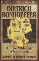 Dietrich Bonhoeffer: In the Midst of Wickedness 1576587134 Book Cover