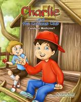Charlie and the Curious Club: Candy or Medicine? 0615907768 Book Cover