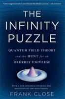 The Infinity Puzzle: Quantum Field Theory and the Hunt for an Orderly Universe 0465021441 Book Cover