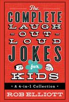 The Complete Laugh-Out-Loud Jokes for Kids: A 4-In-1 Collection 0800728297 Book Cover