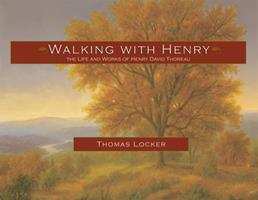 Walking With Henry: Based on the Life and Works of Henry David Thoreau 1555910165 Book Cover