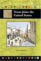 Texas Joins the United States (Building America) (Building America) 1584155507 Book Cover