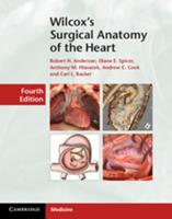 Wilcox's Surgical Anatomy of the Heart 1107014484 Book Cover