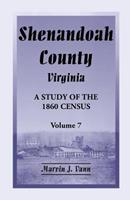Shenandoah County, Virginia: A Study of the 1860 Census, Volume 7 0788453122 Book Cover