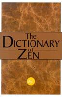 The Dictionary  Of Zen (Philosophical Library: Concise Dictionaries) 0806522917 Book Cover