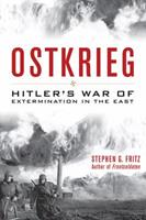 Ostkrieg: Hitler's War of Extermination in the East 0813134161 Book Cover