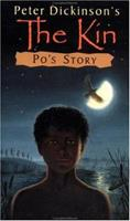 Peter Dickinson's the Kin: Po's Story 0448417111 Book Cover