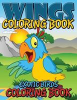 Wings Coloring Book (Exotic Birds Coloring Book) 1634286154 Book Cover