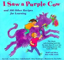 I Saw a Purple Cow, and 100 Other Recipes for Learning 0316151750 Book Cover