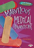 Marvelous Medical Inventions 1467710954 Book Cover