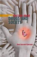 Drugs The Facts About Drugs And Society (Drugs) 0761426744 Book Cover