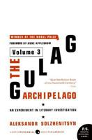 The Gulag Archipelago, 1918-1956: An Experiment in Literary Investigation, Volume 3 B00A2KCRRC Book Cover