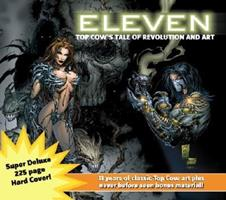 Eleven: Top Cow's Tale of Revolution and Art 1582403384 Book Cover