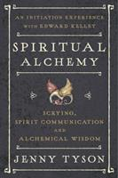 Spiritual Alchemy: Scrying, Spirit Communication, and Alchemical Wisdom 0738749761 Book Cover