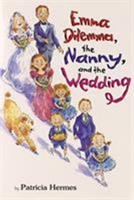 Emma Dilemma, the Nanny, and the Wedding 0761462104 Book Cover
