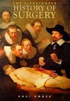 The Illustrated History of Surgery 0517665743 Book Cover