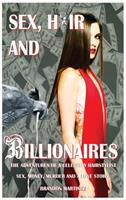 Sex, Hair and Billionaires: Adventures of a Celebrity Hairstylist 0692955917 Book Cover