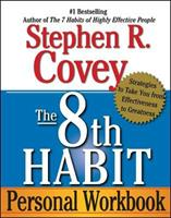 The 8th Habit Personal Workbook: Strategies to Take You from Effectiveness to Greatness 0743293193 Book Cover