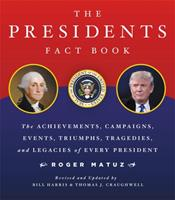 Presidents Fact Book Revised and Updated!: The Achievements, Campaigns, Events, Triumphs, and Legacies of Every President from George Washington to the Current One 0316435287 Book Cover
