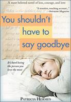 You Shouldn't Have to Say Goodbye 0590400606 Book Cover