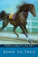 Born to Trot 0689716923 Book Cover