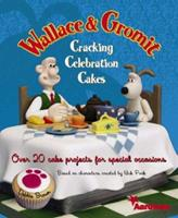 Wallace and Gromit Cracking Celebration Cakes 1905113048 Book Cover