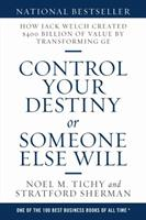 Control Your Destiny or Someone Else Will: How Jack Welch Created $400 Billion of Value by Transforming GE 1483481484 Book Cover