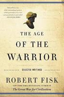 The Age of the Warrior: Selected Writings 0007270739 Book Cover