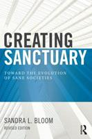 Creating Sanctuary: Toward the Evolution of Sane Societies 0415915686 Book Cover