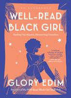 Well-Read Black Girl: Finding Our Stories, Discovering Ourselves 0525619771 Book Cover