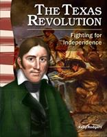 The Texas Revolution: Fighting for Independence 060631850X Book Cover